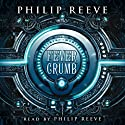 Fever Crumb (       UNABRIDGED) by Philip Reeve Narrated by Philip Reeve