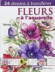 Fleurs � l'aquarelle. 24 dessins � tr...