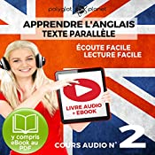 Apprendre l'Anglais - Écoute Facile - Lecture Facile - Texte Parallèle Cours Audio No. 2 [Learn English - Easy Listening - Easy Reading - Parallel Text Audio Course No. 2]: Lire et Écouter des Livres en Anglais |  Polyglot Planet