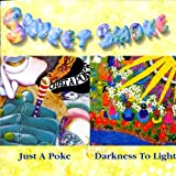 Just a Poke / Darkness to Lightpar Sweet Smoke