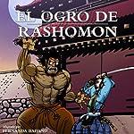 El Ogro de Rashomon [Ogre of Rashomon] (Spanish Edition)   Fernanda Badano
