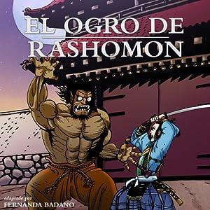 El Ogro de Rashomon [Ogre of Rashomon] (Spanish Edition) | [Fernanda Badano]