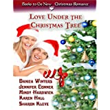 Love Under the Christmas Tree (Christmas Anthology Book 1) ~ Danica Winters