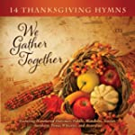 We Gather Together: 14 Thanksgiving H...