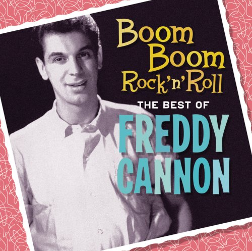 Freddy Cannon - Boom Boom Rock
