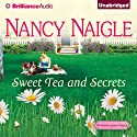 Sweet Tea and Secrets: An Adams Grove Novel, Book 1 (       UNABRIDGED) by Nancy Naigle Narrated by Shannon McManus