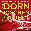 Das Dornröschen-Projekt Hörbuch von Christian von Ditfurth Gesprochen von: Tobias Dutschke