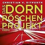 Das Dornröschen-Projekt | Christian von Ditfurth