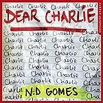 Dear Charlie | N. D. Gomes