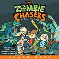 The Zombie Chasers (       UNABRIDGED) by John Kloepfer Narrated by Vinnie Penna
