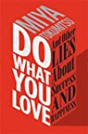 Do What You Love: And Other Lies Abou...
