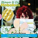 Blame It on Hoboken | Sharon Glassman