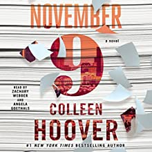 November 9: A Novel (       UNABRIDGED) by Colleen Hoover Narrated by Zachary Webber, Angela Goethals