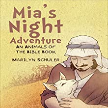 Mia's Night Adventure (       UNABRIDGED) by Marilyn Schuler Narrated by Marilyn Schuler