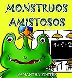 Libros en Espa�ol Para Ni�os: Monstruos Amistosos- Spanish Book- (Cuentos para Dormir 4-8 A�os)