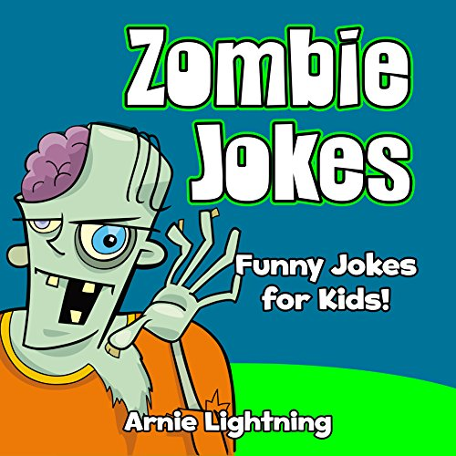 Arnie Lightning - Zombie Jokes for Kids! (Illustrated Pictures for Beginning & Early Readers): Funny Zombie Jokes and Halloween Humor for Children (Halloween Joke Book for Kids-Children) (English Edition)