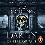 Darien: Empire of Salt: Empire of Salt Trilogy, Book 1 | C. F. Iggulden