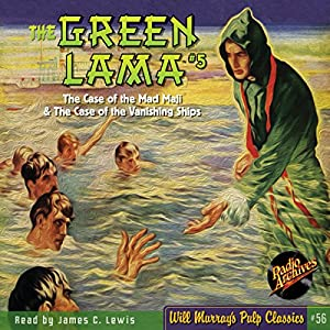The Green Lama #5 The Case of the Mad Magi & The Case of the Vanishing Ships Audiobook