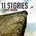 11 Stories Audiobook by Chris Cander Narrated by Jeff Magnus