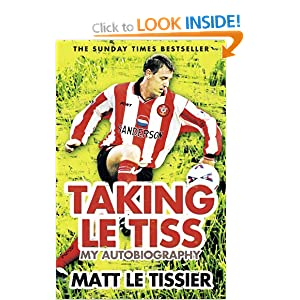 Taking Le Tiss: My Autobiography Matt Le Tissier
