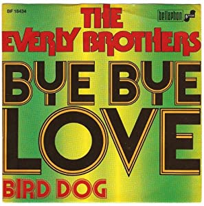 """The Everly Brothers: Bye Bye Love / Bird Dog - Bellaphon - 7"""" - GER"""