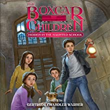 Hidden in the Haunted School: The Boxcar Children Mysteries, Book 144 | Livre audio Auteur(s) : Gertrude Chandler Warner Narrateur(s) : Aimee Lilly