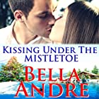 Kissing Under the Mistletoe: A Sullivan Christmas (       UNABRIDGED) by Bella Andre Narrated by Eva Kaminsky
