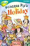 Oxford Reading Tree: Stage 9: TreeTops Fiction More Stories A: Princess Pip's Holiday
