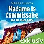 Madame le Commissaire und die späte Rache (Isabelle Bonnet 2) | Pierre Martin