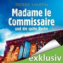 Madame le Commissaire und die späte Rache (Isabelle Bonnet 2) Hörbuch von Pierre Martin Gesprochen von: Gabriele Blum