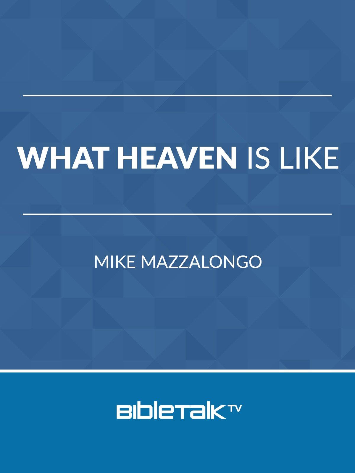 What Heaven is Like