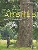 echange, troc Christophe Drénou - Face aux arbres : Apprendre à les observer pour les comprendre