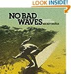 No Bad Waves: Talking Story with Mick...