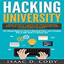 Hacking University: Learn Python Computer Programming from Scratch & Precisely Learn How the Linux Operating Command Line Works: 2 Manuscript Bundle Audiobook by Isaac D. Cody Narrated by Kevin Theis