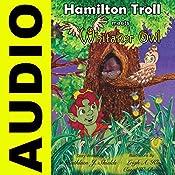 Hamilton Troll Meets Whitaker Owl: H | Kathleen J. Shields