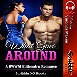 What Goes Around: A BWWM Billionaire Romance |  Scribble XO Books