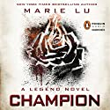 Champion: Legend, Book 3 (       UNABRIDGED) by Marie Lu Narrated by Steven Kaplan, Mariel Stern