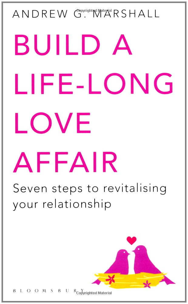 Build a Life-Long Love Affair: Seven Steps to Revitalising Your ...