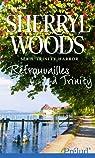 Trinity Harbor, tome 3 : Retrouvailles à trinity par Woods