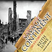 Savage Continent: Europe in the Aftermath of World War II | [Keith Lowe]
