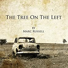 The Tree on the Left Audiobook by Marc Russell Narrated by Marc Russell