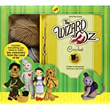 The Wizard of Oz Crochet: Create 12 Characters from the Land of Oz