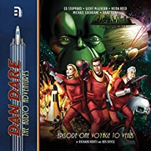 Dan Dare: Voyage to Venus Audiobook by Richard Kurti, Bev Doyle Narrated by Ed Stoppard, Geoff McGivern, Heida Reed, Michael Cochrane, Raad Rawi,  full cast