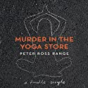 Murder in the Yoga Store: The True Story of the Lululemon Killing Audiobook by Peter Ross Range Narrated by Jesse Einstein