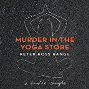 Murder in the Yoga Store: The True Story of the Lululemon Killing | [Peter Ross Range]
