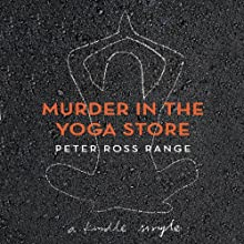 Murder in the Yoga Store: The True Story of the Lululemon Killing (       UNABRIDGED) by Peter Ross Range Narrated by Jesse Einstein