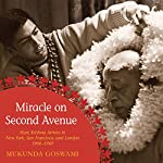 Miracle on Second Avenue: Hare Krishna Arrives in New York, San Francisco, and London 1966-1969   Mukunda Goswami