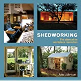 Shedworking: The Alternative Workplace Revolutionby Alex Johnson