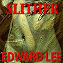 Slither (       UNABRIDGED) by Edward Lee Narrated by Andy Mack