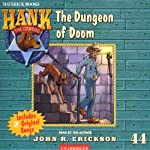 The Dungeon of Doom: Hank the Cowdog (       UNABRIDGED) by John R. Erickson Narrated by John R. Erickson